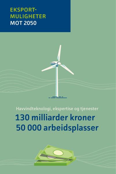 Norsk eksport til havvindmarkedet kan utgjøre 130 milliarder kroner i 2050 og gi i størrelsesorden 50000 eksportrettede arbeidsplasser. Studier ved NHO og Norsk Industri angir potensial i samme størrelsesorden.