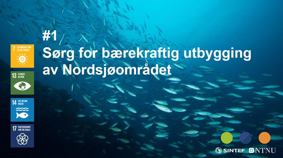 Sørg for bærekraftig utbygging av Nordsjøområdet